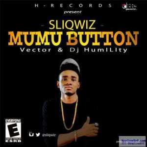 Sliqwiz - Mumu Button ft. DJ Humility & Vector